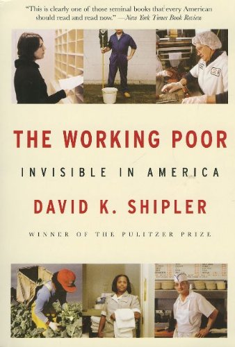 The Working Poor : Invisible in America by David K. Shipler (2004, Hardcover)