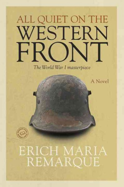 an analysis of wwi in all quiet on the western front by erich maria In all quiet on the western front, erich maria remarque's most famous novel, the reader experiences events during world war i, from summer to fall, 1917, that reduce a military company of 150 men to only 32.