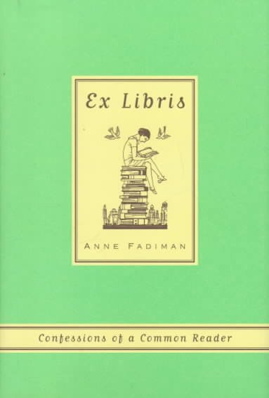 fadiman essay Anne fadiman, author of ex libris, talks about her latest 'confessions', words like 'whiffling', and perfect literary dinner guests.